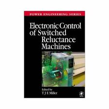 Newnes Power Engineering Ser.: Electronic Control of Switched Reluctance...