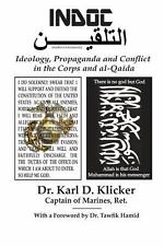 Indoc : Ideology, Propaganda and Conflict in the Corps and Al-Qaida by Karl...
