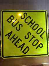 New school bus stop ahead road sign 36x36 yellow & black reflective street sign
