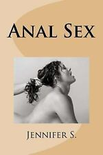 Anal Sex by Jennifer S. (2013, Paperback)