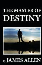 The Master of Destiny by James Allen (2012, Paperback)