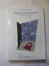 BELLELI - QUESTA AMATA LETTERATURA - ED.TIRRENIA STAMPATORI - 1°ED.2009
