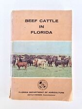 Beef Cattle In Florida Agriculture Book 1966, Breeds, Feeding, Showing, & More