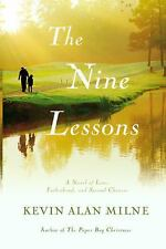 The Nine Lessons: A Novel of Love, Fatherhood, and Second Chances, Milne, Kevin