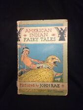 AMERICAN INDIAN FAIRY TALES Retold by W T Larned and Pictures by John Rae