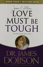Love Must Be Tough: New Hope for Marriages in Crisis by James C. Dobson, (Paperb