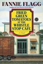 Fried Green Tomatoes at the Whistle Stop Cafe by Fannie Flagg (1997, Paperback)