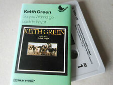 KEITH GREEN cassette tape album SO YOU WANNA GO BACK TO EGYPT
