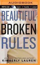 Broken: Beautiful Broken Rules 1 by Kimberly Lauren (2015, MP3 CD, Unabridged)