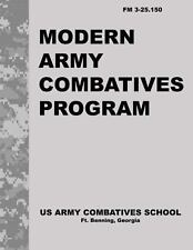 Modern Army Combatives Program : Fm 3. 25-150 by United States United States...