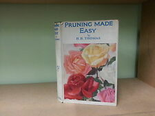 PRUNING MADE EASY by H.H.THOMAS ~CASSELL & Co 1947~ £3.25 UK H/B with D/W
