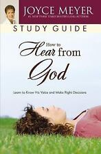 How to Hear from God Study Guide: Learn to Know His Voice and Make Right Decisio