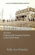 Normalites : The First Professionally Prepared Teachers in the United States...