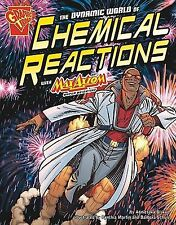 Graphic Science Ser.: The Dynamic World of Chemical Reactions with Max Axiom...