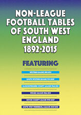 Non-League Football Tables of South West England 1892-2015 - Statistical book