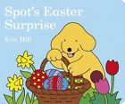 Spot's Easter Surprise (Board book), 9780723258445, Hill, Eric