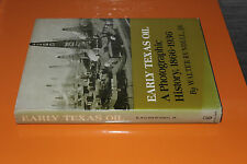 (85) Early Texas Oil A Photographic History 1866-1936 by Walter Rundell Jr.