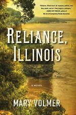 RELIANCE, ILLINOIS Mary Volmer Advance Uncopyedited Ed.  Release date 4/11/17