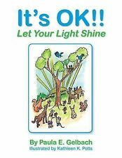It's OK!! Let Your Light Shine, , Gelbach, Paula E., Excellent, 2014-03-19,