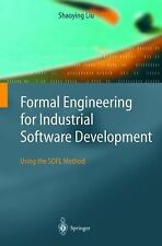Formal Engineering for Industrial Software Development : Using the SOFL...