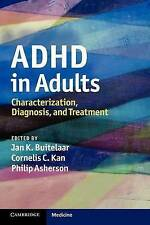 ADHD in Adults: Characterization, Diagnosis, and Treatment, , Very Good conditio