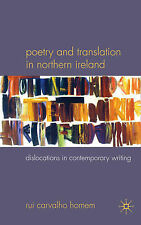 Poetry and Translation in Northern Ireland: Dislocations in Contemporary Writing