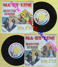 LP 45 7'' MARTIN CIRCUS Ma ry lene Loin d'ici 1975 italy VOGUE no cd mc dvd