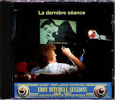 EDDY MITCHELL - LA DERNIERE SEANCE - SESSIONS 1976-1977 - CD ALBUM [787]