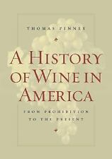 A History of Wine in America, Volume 2: From Prohibition to the Present by Pinn