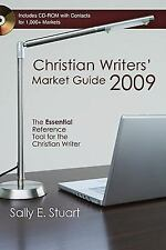 Christian Writers' Market Guide 2009 by Sally Stuart (2009, Paperback)