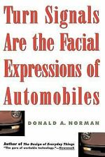 Turn Signals Are the Facial Expressions of Automobiles by Donald A. Norman...