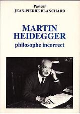 Martin Heidegger philosophe incorrect, par  Jean-Pierre Blanchard
