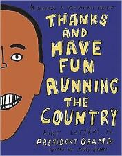 Thanks and Have Fun Running the Country: Kids' Letters to President Obama (Mcswe