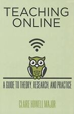 Teaching Online: A Guide to Theory, Research, and Practice (Tech.edu: A Hopkins