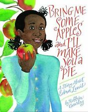 Bring Me Some Apples and I'll Make You a Pie: A Story About Edna Lewis, Gourley,