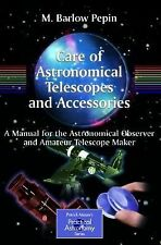 The Patrick Moore Practical Astronomy Ser.: The Care of Astronomical...