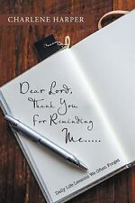 Dear Lord, Thank You for Reminding Me... . . : Daily Life Lessons We Often...