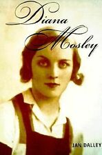 Diana Mosley: A biography of the glamorous Mitford sister who became Hitler's fr