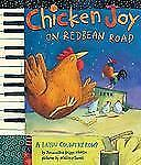 Chicken Joy on Redbean Road : A Bayou Country Romp by Jacqueline Briggs...