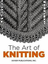 Dover Knitting, Crochet, Tatting, Lace: The Art of Knitting by Dover...