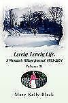 Lovely, Lonely Life : A W0Man's Village Journal, 1983-2003 Volume II by Mary...