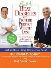 Eat and Beat Diabetes with Picture Perfect Weight Loss : The Visual Program t...