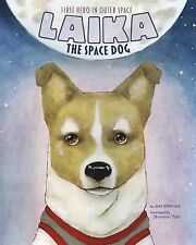 Laika the Space Dog: First Hero in Outer Space (Animal Heroes)-ExLibrary