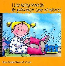 I Like Acting Grown-up (Me Gusta Hacer Como Los Mayores) (Turtleback S-ExLibrary