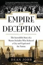 Empire of Deception : The Incredible Story of a Master Swindler Who Seduced NEW