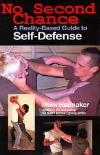 No Second Chance: A Reality-Based Guide to Self-Defense by Mark Hatmaker (Paperb