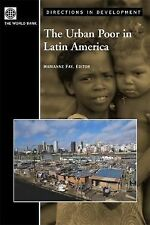 The Urban Poor in Latin America (Directions in Development) (Directions in Devel