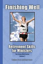 Finishing Well : Retirement Skills for Ministers by Nathan Davis (2012,...