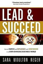 Lead and Succeed : How to Inspire and Influence with Confidence in an...