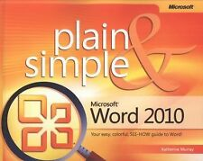 Microsoft® Word 2010 Plain & Simple: Learn the simplest ways to get things done